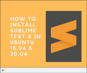How to install Sublime Text 4 in Ubuntu 18.04 and 20.04